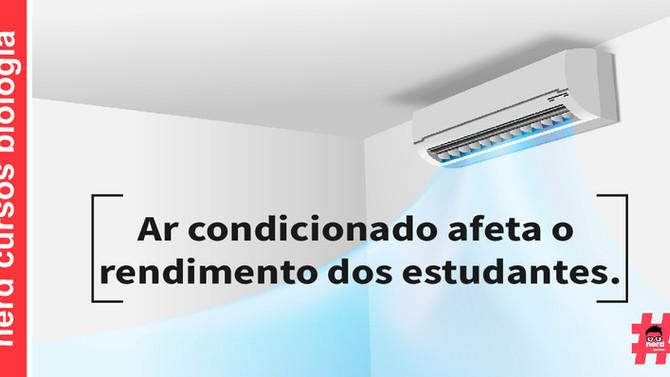 AR CONDICIONADO AFETA O RENDIMENTO DOS ESTUDANTES.