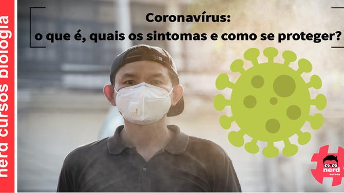 Coronavírus: o que é, quais os sintomas e como se proteger?