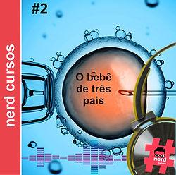 Cover_-_2_-_podcast_nerd_cursos_o_Bebê_d