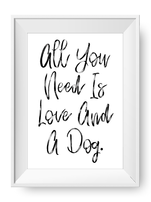 'All You Need Is Love & A Dog' Watercolor Art Print
