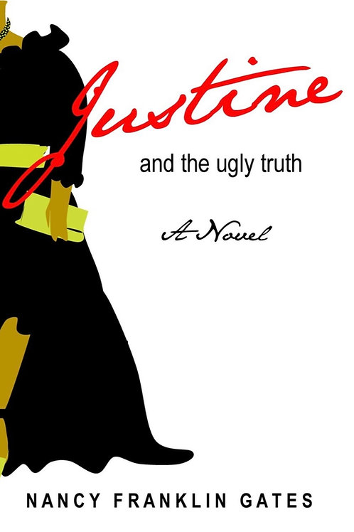 JUSTINE AND THE UGLY TRUTH
