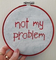 Not My Problem cross stitch pattern
