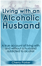 Living with an Alcoholic by Cherry Parker