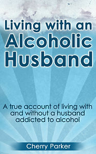 Living with an Alcoholic Husband by Cherry Parker