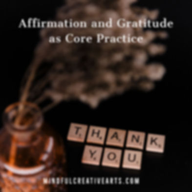 Affirmation and Gratitude as Core Practi
