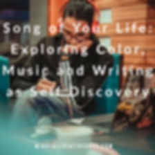Song of Your Life_ Exploring Color, Musi