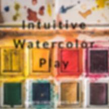 Intuitive Watercolor Play.jpg