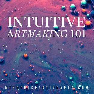 Intuitive Artmaking 101