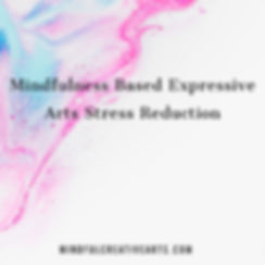 Mindfulness Based Expressive Arts Stress