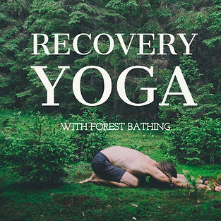 Recovery Yoga with Forest Bathing