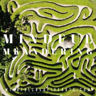 Mindful Meandering
