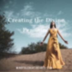 Creating the Divine Feminine.jpg