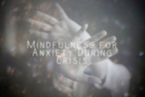 Mindfulness for Anxiety During Crisis.jp