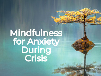 Managing Anxiety in a COVID Weary Society