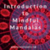 Introduction to Mindful Mandalas.jpg