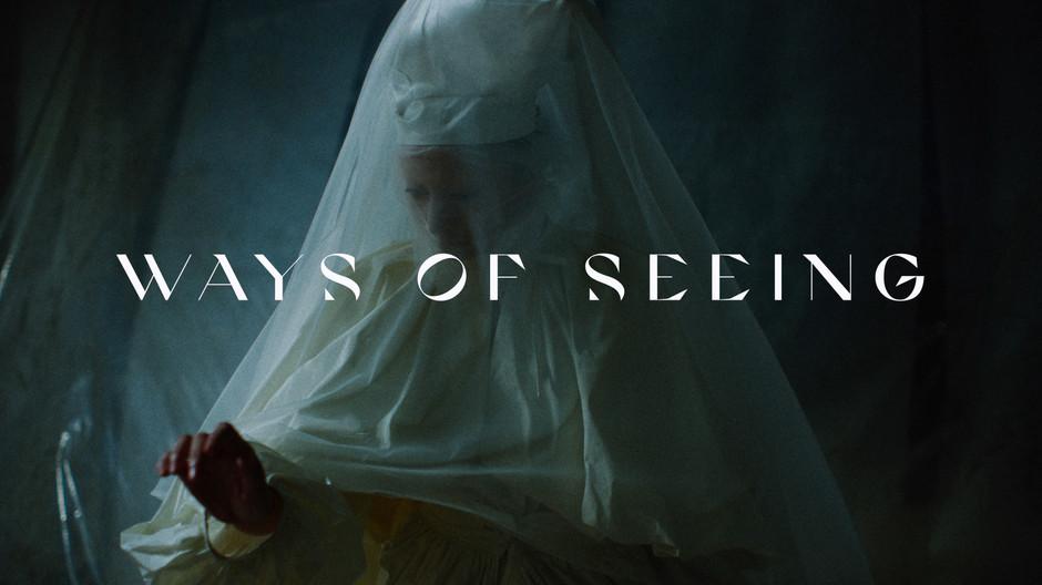 Ways of Seeing - Teaser Film, Jan. 2021