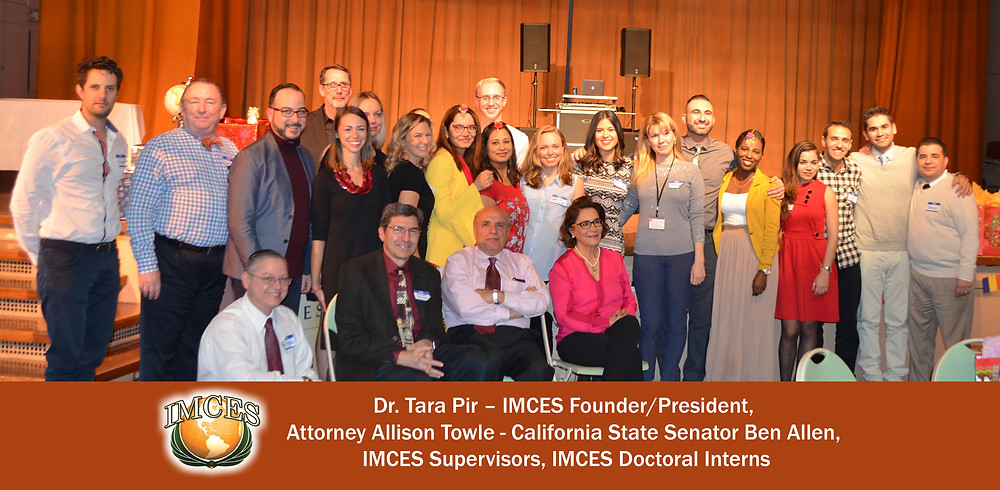 Dr. Tara Pir – IMCES Founder/President,  Attorney Allison Towle - California State Senator Ben Allen,  IMCES Supervisors, IMCES Doctoral Interns