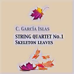 String Quartet No. 1 Skeleton Leaves