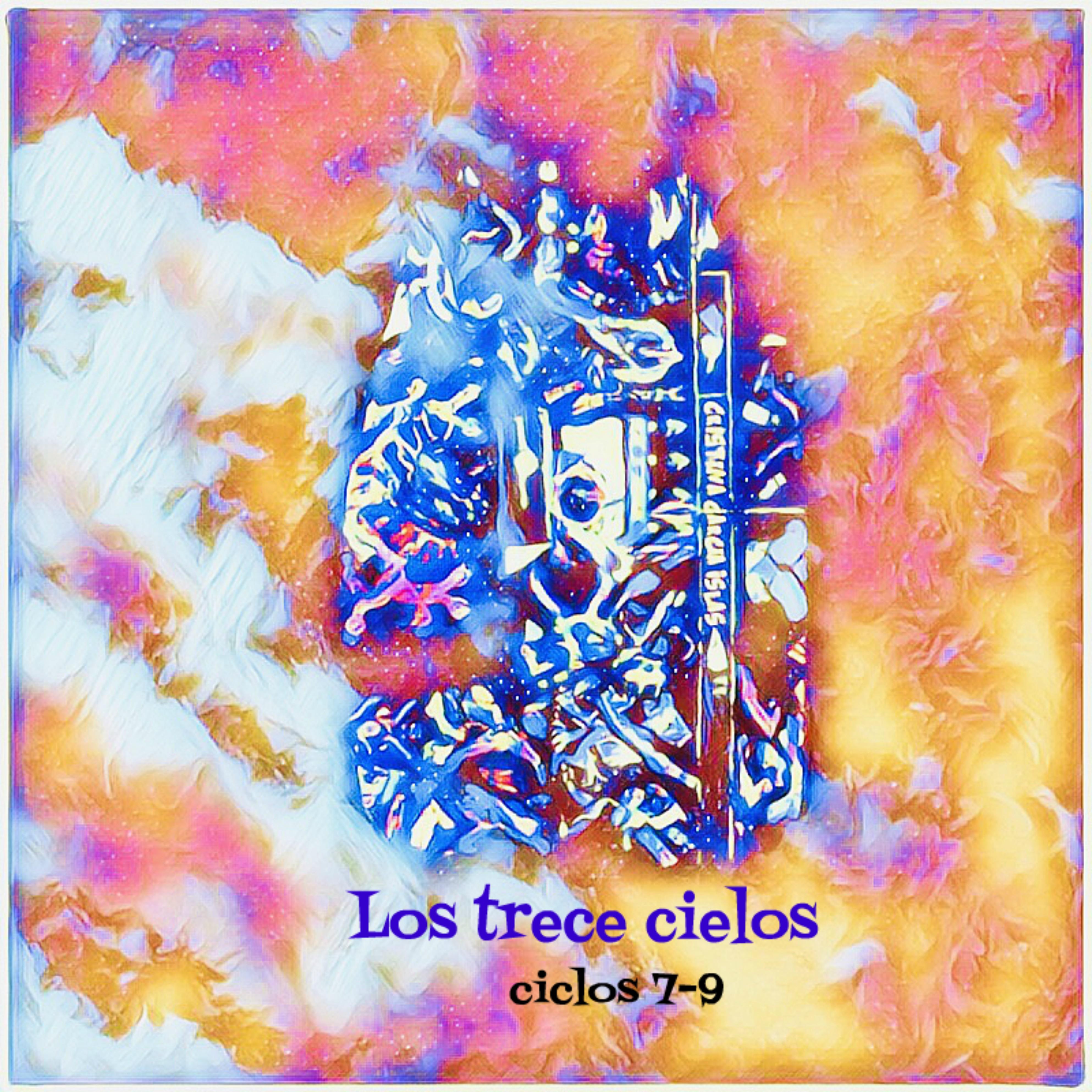 Los trece cielos (ciclos 7-9)
