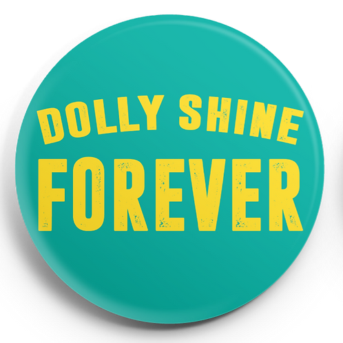 Dolly Shine Forever Pin