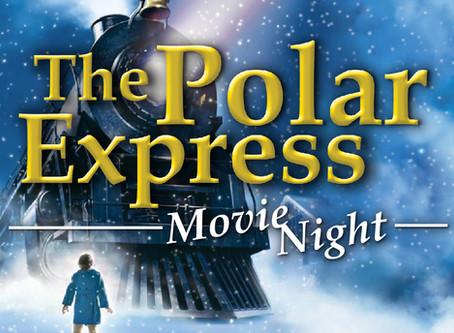 Polar Express Movie Nights // Dec 6 & 7