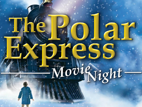 Polar Express Movie Nights // Dec 6 & 7