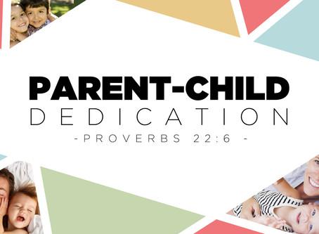 Parent/Child Dedication // August 18