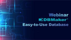 Webinar DBMaker Easy-to-Use Database