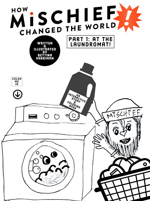COLORING BOOK! DOWNLOADABLE How Mischief Changed the World: At the Laundromat!