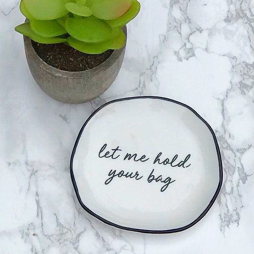 """""""Let Me Hold Your Bag"""" Teabag Holder"""