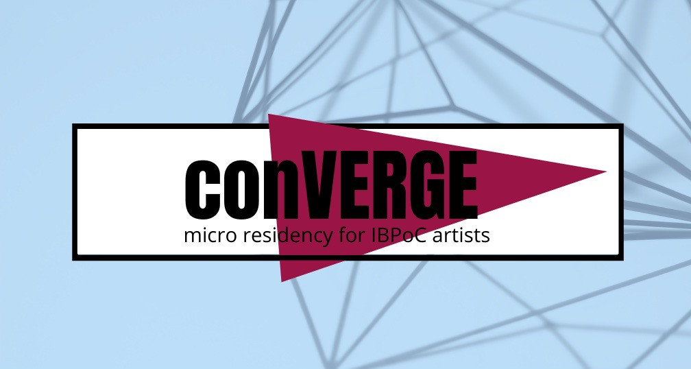 conVERGE micro residency for IBPoC Artists