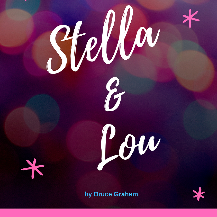 Stella and Lou by Bruce Graham