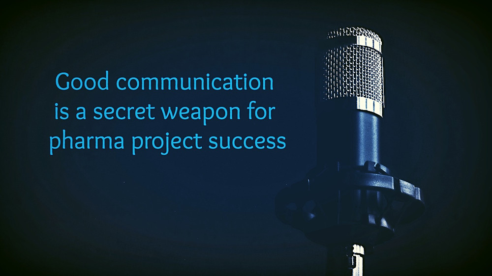 Good communication is a secret weapon for pharma project success