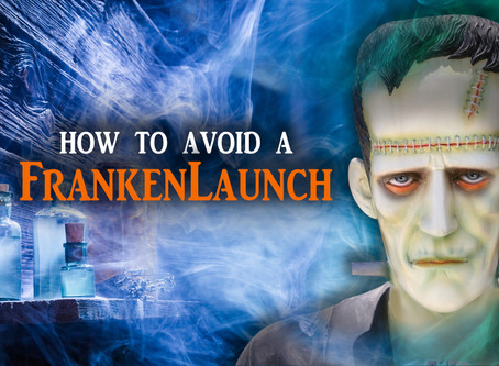 How to avoid a FrankenLaunch