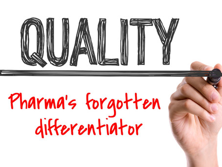 Quality: pharma's forgotten differentiator