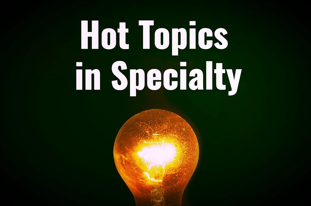 Hot topics in specialty pharmacy
