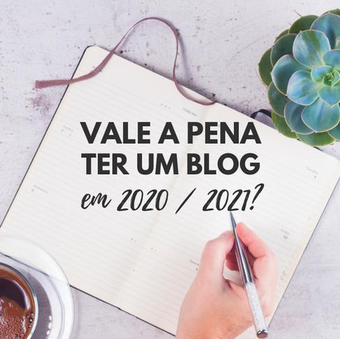 Vale a pena ter um blog em 2020 / 2021? Veja o que os dados indicam.