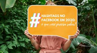 Hashtags no Facebook: O que você precisa saber em 2020?