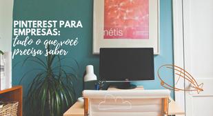 Pinterest para empresas: o que você precisa saber?