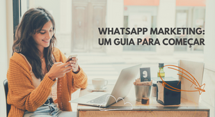 WhatsApp Marketing: um guia para começar
