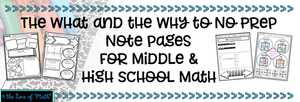 the what and the why to no prep note pages for middle and high school math