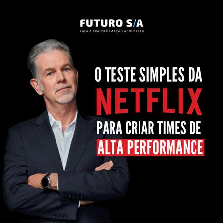 O teste simples da Netflix para criar times de alta performance