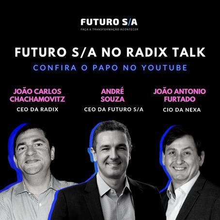VÍDEO: FUTURO S/A no Radix Talk+