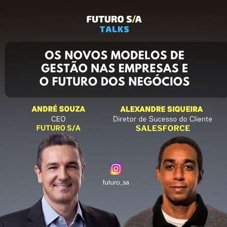 FUTURO S/A Talks: Ep.6 com Alexandre Siqueira, Diretor de Sucesso do Cliente da Salesforce