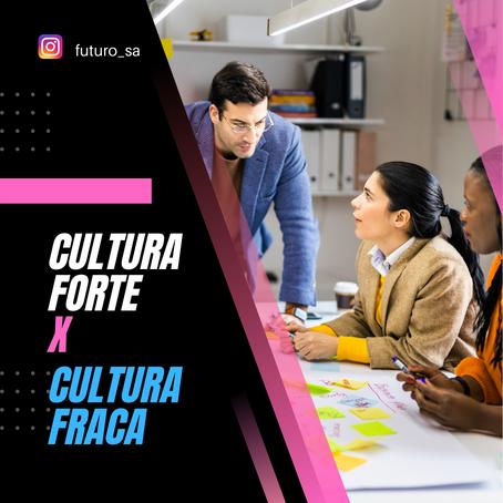 """Cultura forte"" x ""Cultura fraca"""