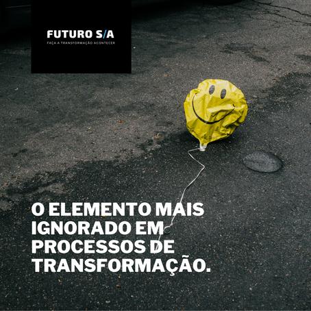 O elemento mais ignorado em processos de transformação