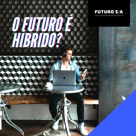O futuro é híbrido?