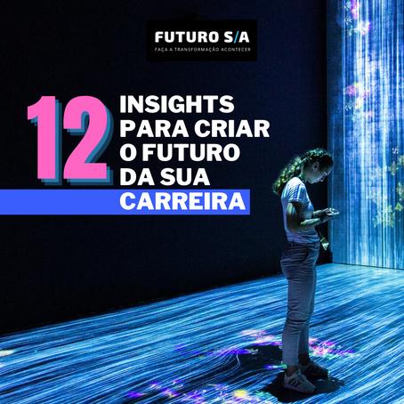 12 insights para criar o futuro da sua carreira