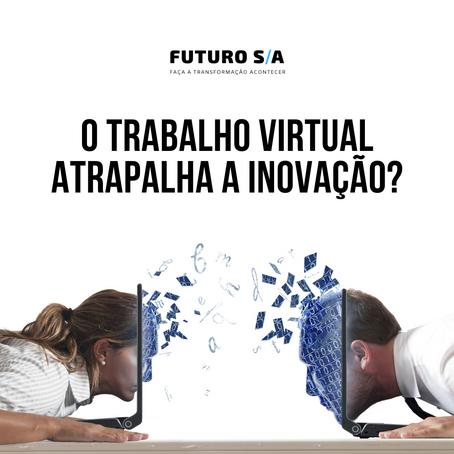 O trabalho virtual atrapalha a inovação?
