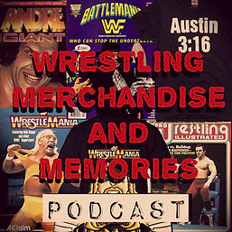 Wrestling Merchandise and Memories podca